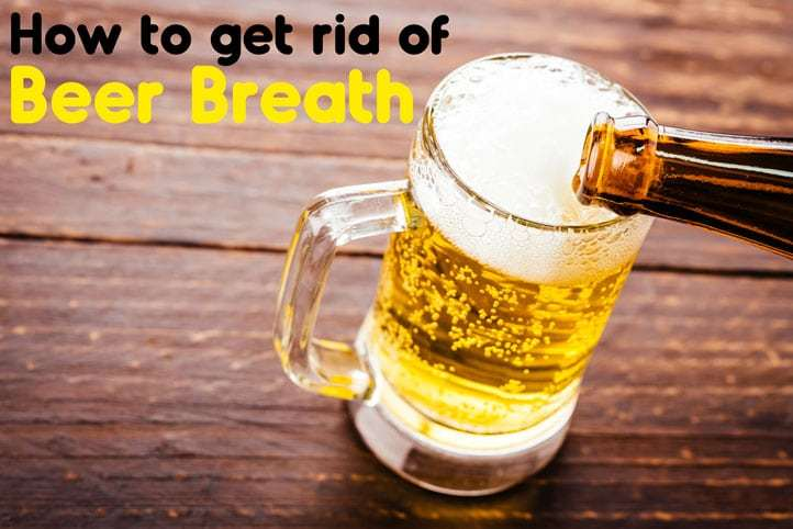 How to get rid of beer breath?