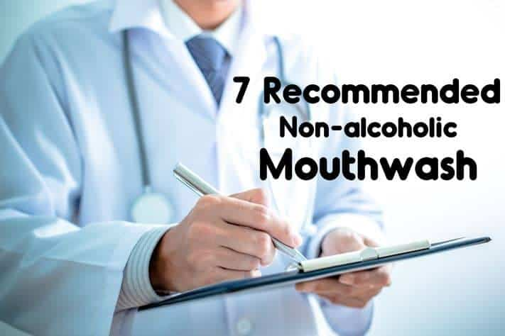 7 Recommended non-alcoholic mouthwash