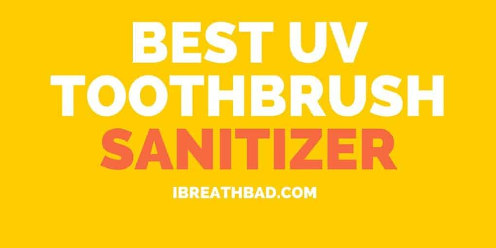 Best Uv Toothbrush Sanitizer