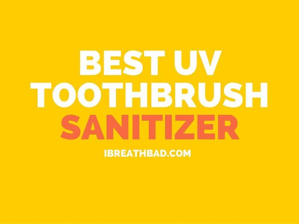 Best Uv Toothbrush Sanitizer