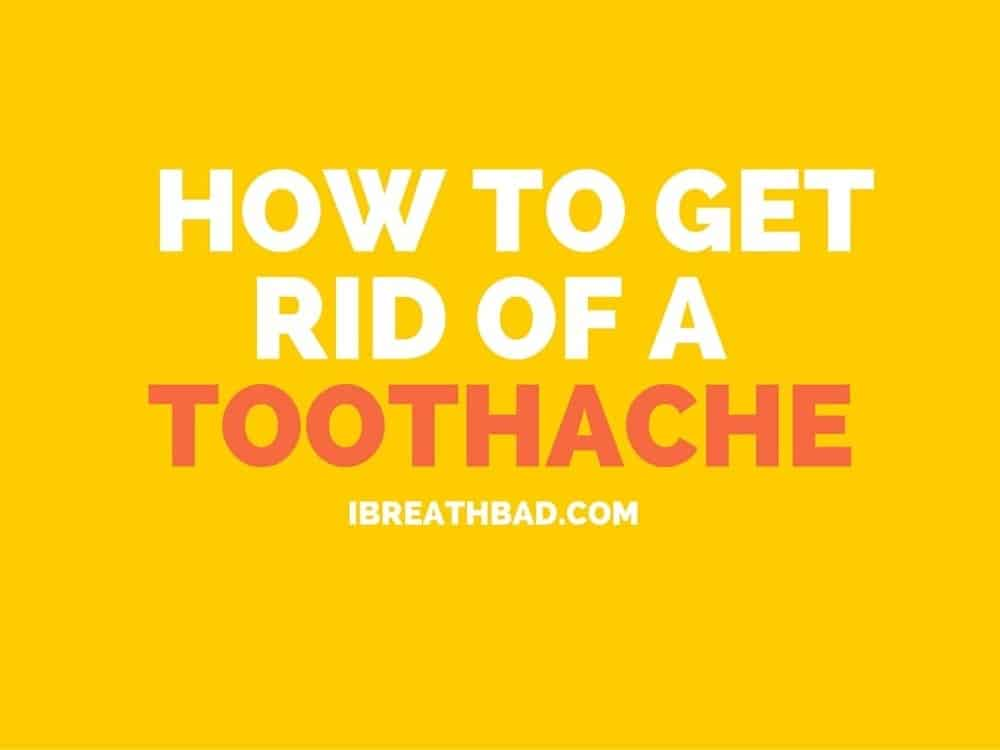 How to get rid of a toothache?