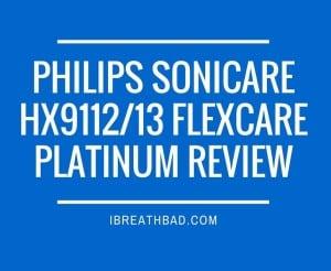 Philips Sonicare HX9112/13 Flexcare Platinum Review