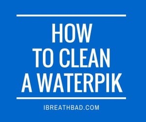 how to clean a Waterpik