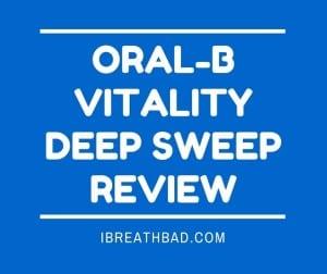 Oral-B Vitality Deep Sweep Review