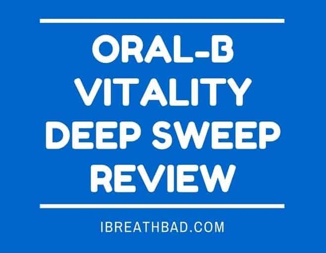 Oral-B Vitality Deep Sweep Review