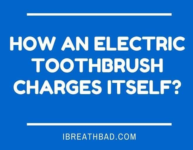how an electric toothbrush charges itself