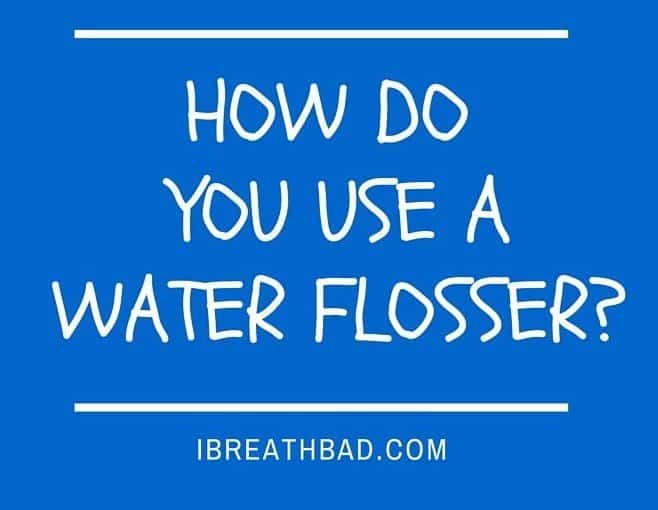 How to use a water flosser