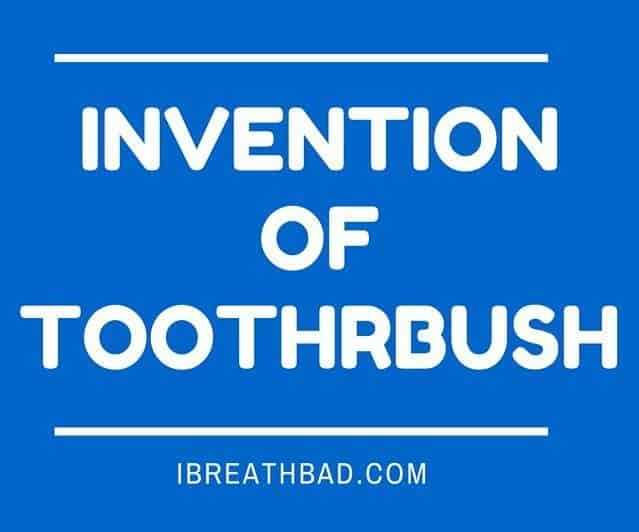 invention of the toothbrush