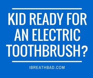 Kid ready for an electric toothbrush?