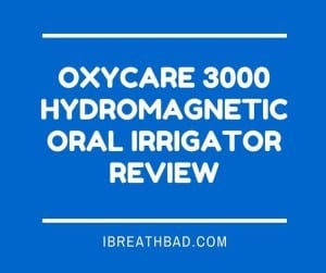 OxyCare 3000 Hydromagnetic Oral Irrigator review
