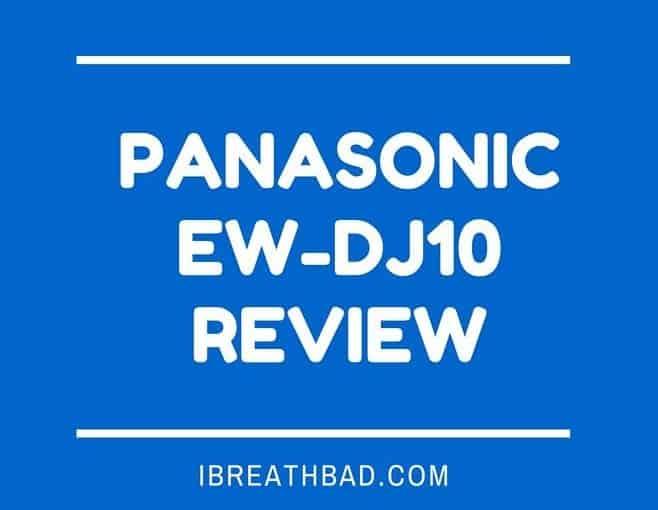 Panasonic EW-DJ10 Review