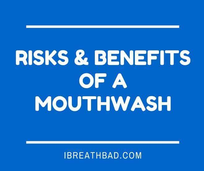 risks and benefits of a mouthwash