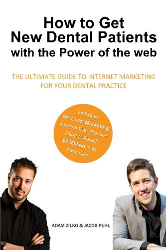 How to Get New Dental Patients with the Power of the Web Book